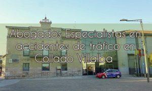 Abogados especialistas en accidentes de tráfico en Collado Villalba