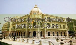 Clínicas de accidentes de tráfico en Ceuta