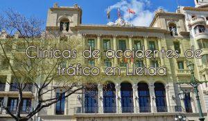 Clínicas de accidentes de tráfico en Lleida