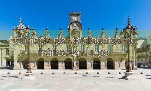 Clínicas de accidentes de tráfico en Lugo