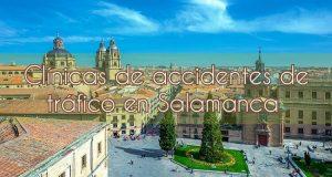 Clínicas de accidentes de tráfico en Salamanca